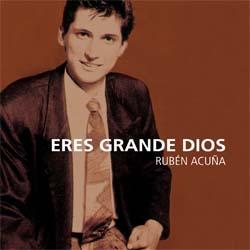 Eres Grande Dios – Rubén Acuña