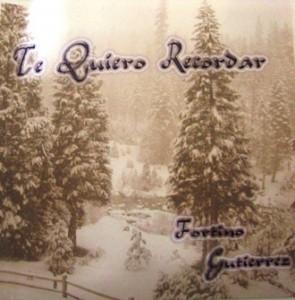 Te quiero recordar – Fortino Gutierrez