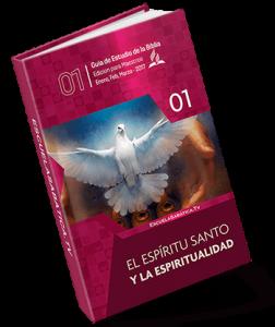 Lección de Escuela Sabática Primer Trimestre 2017 – El Espíritu Santo y la Espiritualidad