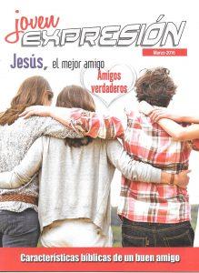 Expresión Joven Marzo 2016 – Características Bíblicas De Un Buen Amigo