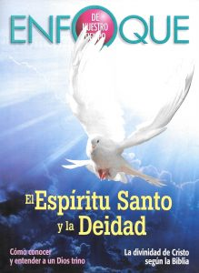 Enfoque de Nuestro Tiempo Agosto 2017 – El Espíritu Santo y la Deidad