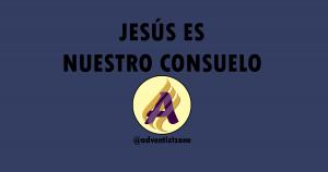 Jesús es nuestro consuelo