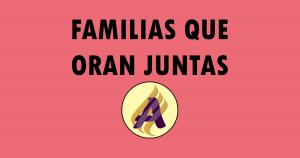 Familias que oran juntas