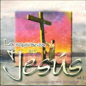 La Esperanza es Jesús Vol. 2