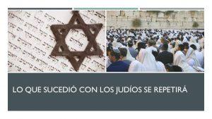 Lo que sucedió con los judíos se repetirá