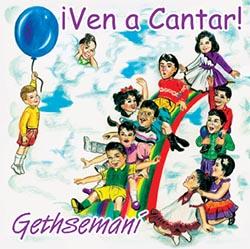 Gethsemaní – Ven a Cantar
