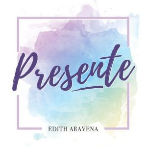Edith Aravena – Presente