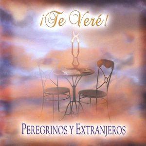 Te Veré – Peregrinos y Extranjeros