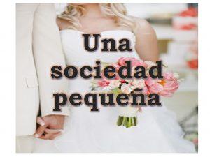 Una sociedad pequeña