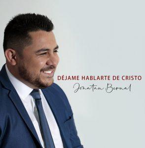 Jonatan Bernal – Déjame Hablarte de Cristo