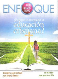 Enfoque de Nuestro Tiempo Julio 2019 – ¿Por qué es necesaria la educación cristiana?