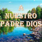 A Nuestro Padre Dios